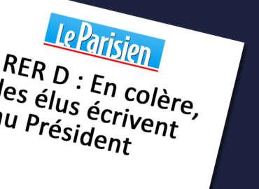 RER D : Avec les élus impactés nous saisissons le Président de la République