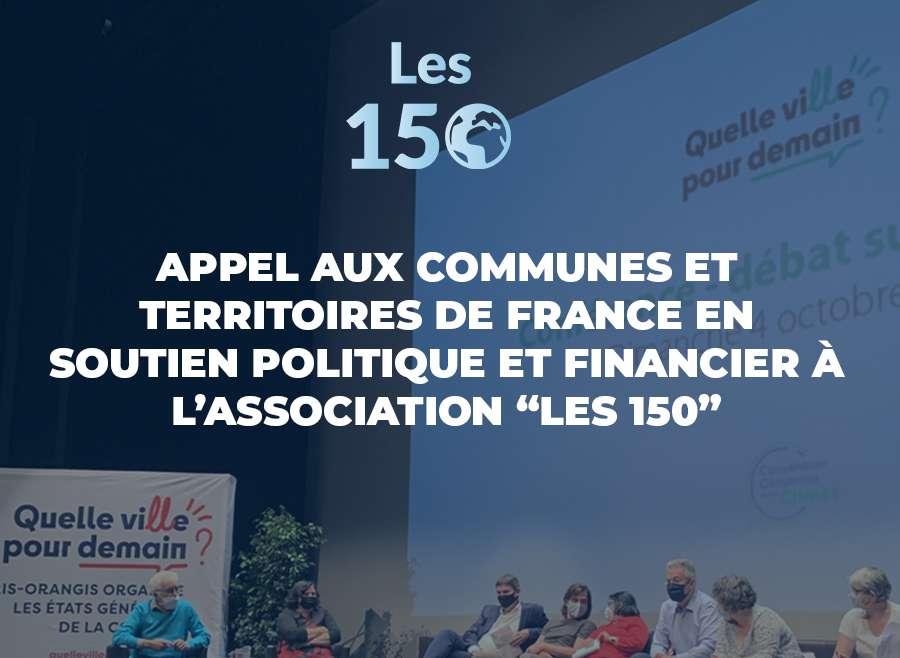 """Appel aux communes et territoires de France en soutien politique et financier à l'association """"les 150"""""""